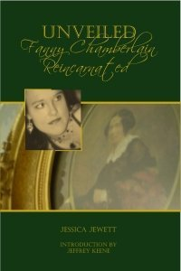 Beautiful review of my book Unveiled: Fanny Chamberlain Reincarnated