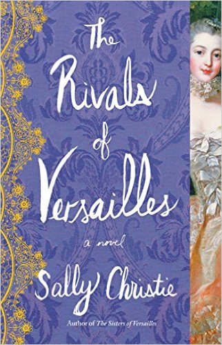 Book Review: The Rivals of Versailles by Sally Christie